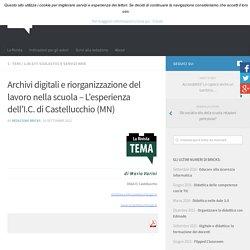 Archivi digitali e riorganizzazione del lavoro nella scuola – L'esperienza dell'I.C. di Castellucchio (MN) – BRICKS