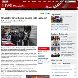 thanks lucy -UK riots: What turns people into looters?