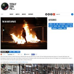 The UK Riots Update