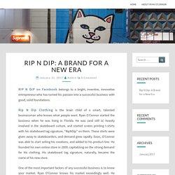 Rip N Dip: A Brand for a New Era