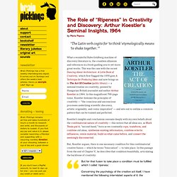 """The Role of """"Ripeness"""" in Creativity and Discovery: Arthur Koestler's Seminal Insights, 1964"""