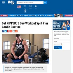 Get RIPPED: 3 Day Workout Split Plus Cardio Routine