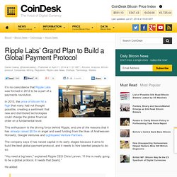 Ripple Labs' Grand Plan to Build a Global Payment Protocol