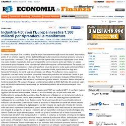 Industria 4.0: così l'Europa investirà 1.300 miliardi per riprendersi la manifattura