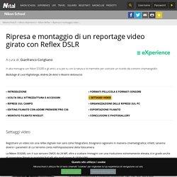 Ripresa e montaggio di un reportage video girato con Reflex DSLR
