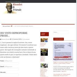 HO VISTO RIPROPORRE PRODI... — Blondet & Friends