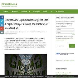 Certificazione e Riqualificazione Energetica, Case di Paglia e Fondi per la Ricerca: The Best News of Green Week #8