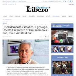 """Riscaldamento climatico, il geologo Uberto Crescenti: """"L'Onu manipola i dati, ma è vietato dirlo"""""""
