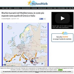 Rischio tsunami nel Mediterraneo, le coste più esposte sono quelle di Grecia e Italia