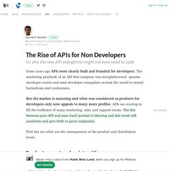 The Rise of APIs for Non Developers – Point Nine Land – Medium