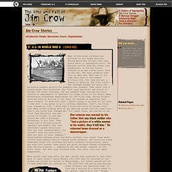 The Rise and Fall of Jim Crow . Jim Crow Stories . U.S. in World War II