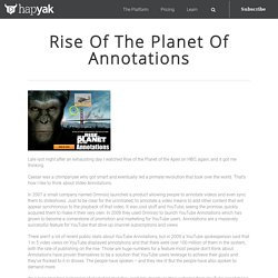 Rise Of The Planet Of Annotations - HapYak