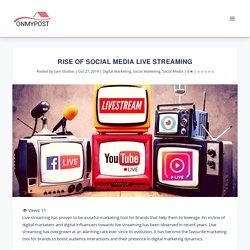 Rise Of Social Media Live Streaming