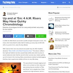 Up and at 'Em: 4 A.M. Risers May Have Quirky Chronobiology