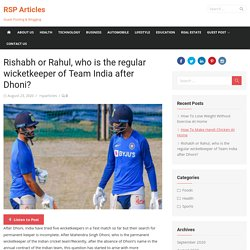 Rishabh or Rahul, who is the regular wicketkeeper of Team India after Dhoni?