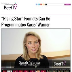 """Rising Star"" Formats Can Be Programmatic: Xaxis' Warner"