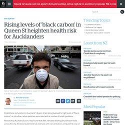 Rising levels of 'black carbon' in Queen St heighten health risk for Aucklanders