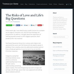 The Risks of Love and Life's Big Questions · For The Love of Wisdom and The Wisdom of Love · Thomas Jay Oord