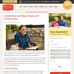 Top 5 Risks for Seniors with Cerebral Palsy
