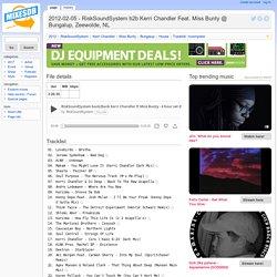 2012-02-05 - RiskSoundSystem b2b Kerri Chandler Feat. Miss Bunty @ Bungalup, Zeewolde, NL − MixesDB