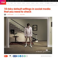 10 risky default settings in social media that you need to check - TNW Social Media