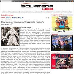 Catania risorgimentale. Chi ricorda Peppa 'a cannunera? - Siciliamediaweb