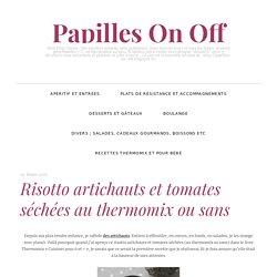 Risotto artichauts et tomates séchées au thermomix ou sans