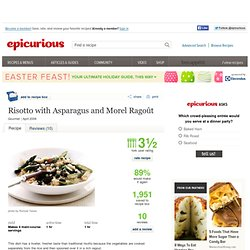 Risotto with Asparagus and Morel Ragoût Recipe at Epicurious