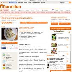 Risotto champignons lardons : Recette de Risotto champignons lardons