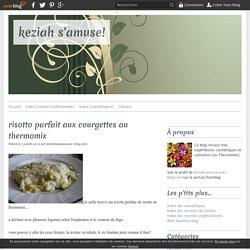 risotto parfait aux courgettes au thermomix - keziah s'amuse!