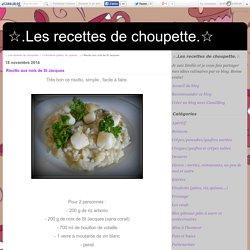Risotto aux noix de St Jacques - ☆.Les recettes de choupette.☆