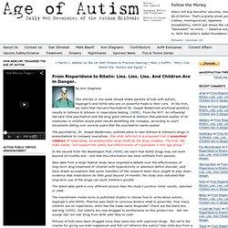 From Risperidone to Ritalin: Lies. Lies. Lies. And Children Are in Danger.