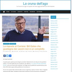 La risposta al Corriere: Bill Gates che guadagna dai vaccini non è un complotto – La cruna dell'ago