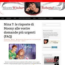 Nina 7: le risposte di Moony alle vostre domande più urgenti (FAQ)