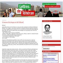 L'amour du risque et de l'alcool - Lettres de Téhéran