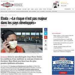 Ebola: «Le risque n'est pas majeur dans les pays développés»