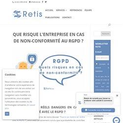Que risque l'entreprise en cas de non-conformité au RGPD ? - Retis