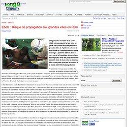 KONGO TIMES 13/09/12 Ebola : Risque de propagation aux grandes villes en RDC