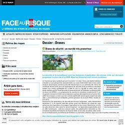 FACE AU RISQUE - Drones de sécurité : un marché très prometteur