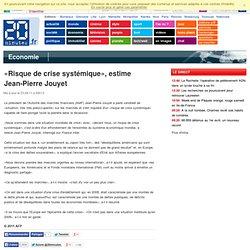 «Risque de crise systémique», estime Jean-Pierre Jouyet