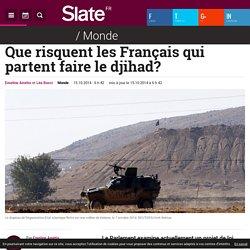 Que risquent les Français qui partent faire le djihad?