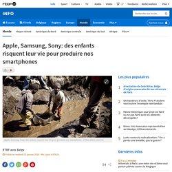Apple, Samsung, Sony: des enfants risquent leur vie pour produire nos smartphones