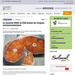 GREEN ET VERT 02/02/13 Le saumon OGM: la FDA évalue les risques environnementaux