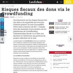 Risques fiscaux des dons via le Crowdfunding, Le Cercle