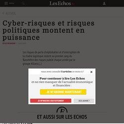 Cyber-risques et risques politiques montent en puissance - Les Echos