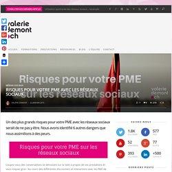 Risques pour votre PME avec les réseaux sociaux - valeriedemont.ch