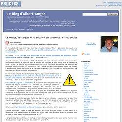 BLOG D'ALBERT AMGAR 19/11/10 La France, les risques et la sécurité des aliments : Y a du boulot !