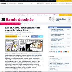Riss et Plantu, deux dessinateurs pas sur la même ligne