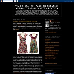 Timo Rissanen: Fashion Creation Without Fabric Waste Creation: copyright and fashion design in Australia