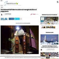 I 10 ristoranti di Palermo dove si mangia da Dio e si paga poco - Pagina 2 di 11 - Idressitalian